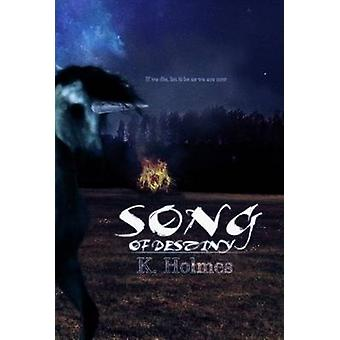 Song of Destiny by Holmes & K.