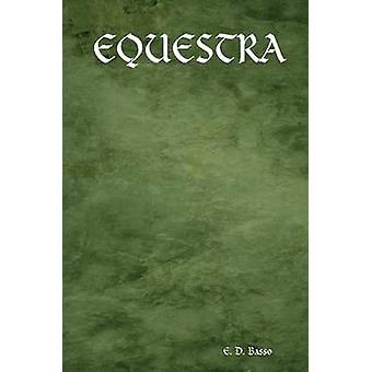 EQUESTRA by Basso & E. & D.