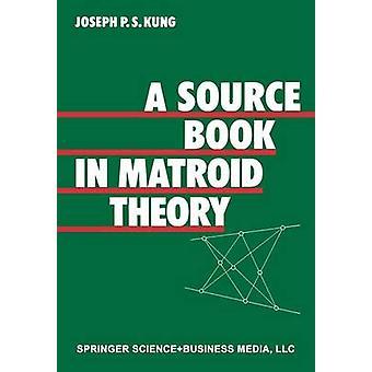 A Source Book in Matroïde theorie door KUNG
