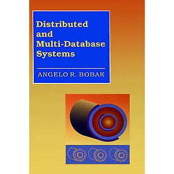 Distributed and MultiDatabase Systems by Bobak & Angelo & R