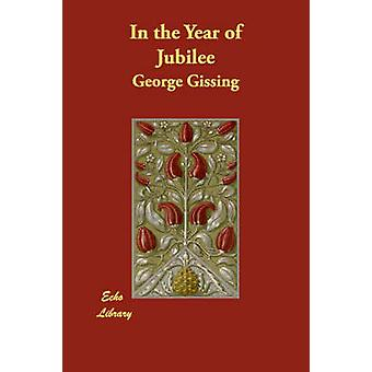 In the Year of Jubilee by Gissing & George