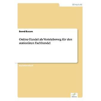 OnlineHandel als Vertriebsweg fr den Stationren Fachhandel durch & Bernd Busam