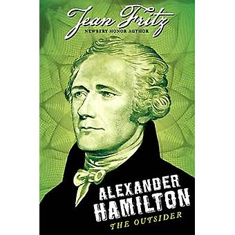 Alexander Hamilton - The Outsider by Jean Fritz - 9780142419861 Book