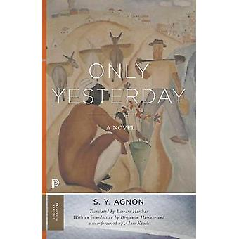 Only Yesterday - A Novel by S. Y. Agnon - 9780691181004 Book