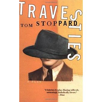 Travesties - [a Play] by Tom Stoppard - 9780802150899 Book