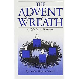 The Advent Wreath - A Light in the Darkness by Debbie Trafton O'Neal -