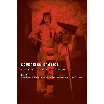 Sovereign Erotics - A Collection of Two-Spirit Literature by Qwo-Li Dr