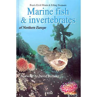 Marine Fish & Invertebrates of Northern Europe by Frank Emil Moen