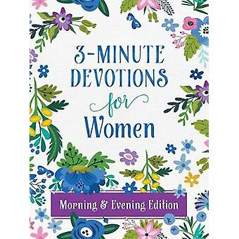 3-Minute Devotions for Women Morning and Evening Edition by Compiled