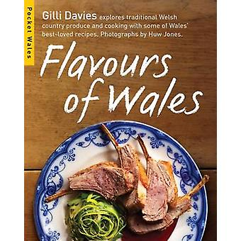 Flavours of Wales by Gilli Davies - Huw Jones - 9781905582792 Book