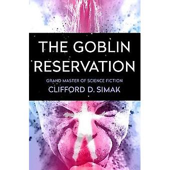 The Goblin Reservation by Clifford D Simak - 9781504045735 Book