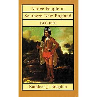 Native People of Southern New England por Bragdon & Kathleen J.