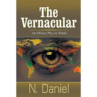 The Vernacular An African Play on Words by Daniel & N.