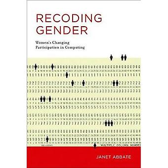 Recoding Gender by Abbate