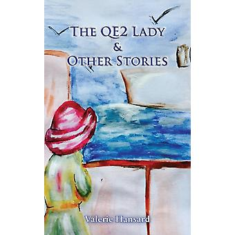 The QE2 Lady and Other Stories by Hansard & Valerie