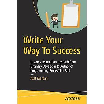 Schreiben Sie Ihren Weg zum Erfolg von Mardan