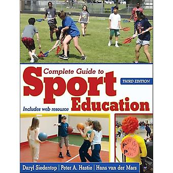 Complete Guide to Sport Education by Daryl Siedentop