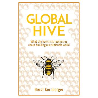 Global Hive by Horst Komberger