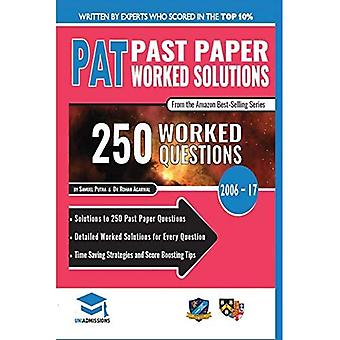 Pat Past Paper Worked Solutions: Detailed Step-By-Step Explanations for Over 250 Questions, Includes All Past Past Papers 2006 - 2017, Physics Aptitude Test, Uniadmissions