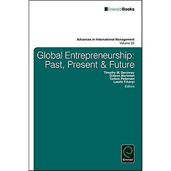 Global Entrepreneurship Past Present  Future by Devinney & Timothy M.