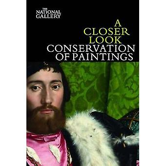 A Closer Look - Conservation of Paintings by David Bomford - Jill Dunk