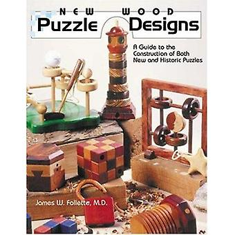 New Wood Puzzle Designs - A Guide to the Construction of Both New and