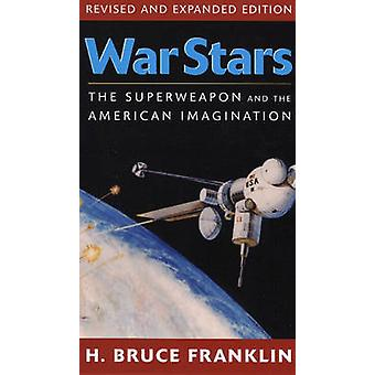 War Stars - The Superweapon and the American Imagination par H. Bruce F