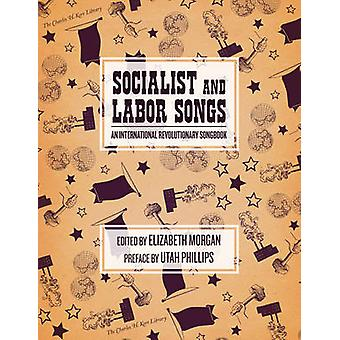 Socialist And Labor Songs - An International Revolutionary Songbook by