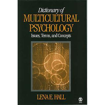 Dictionary of Multicultural Psychology Issues Terms and Concepts by Hall & Lena E