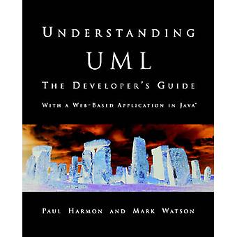Understanding UML The Developers Guide by Harmon & Paul