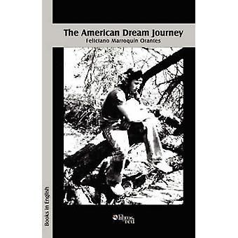 The American Dream Journey by Marroquin & Feliciano