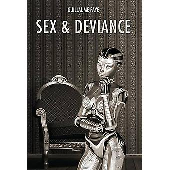 Sex and Deviance by Faye & Guillaume