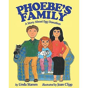 Phoebes Family A Story About Egg Donation by Stamm & Linda