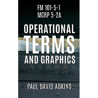 FM 10151 MCRP 52A Operational Terms and Graphics by Adkins & Paul David