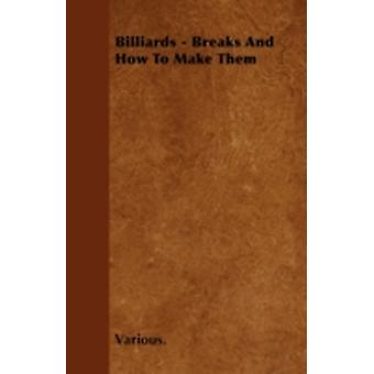 Billiards  Breaks and How to Make Them by Various