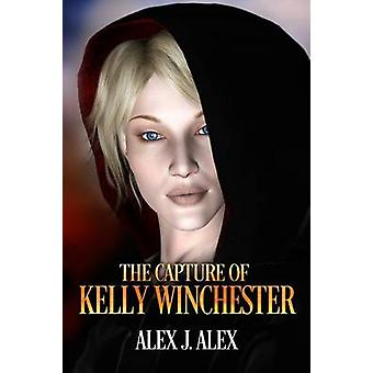 The Capture of Kelly Winchester by Alex & Alex J.