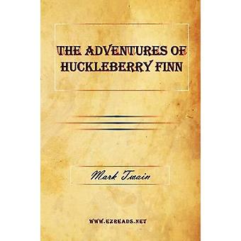 The Adventures of Huckleberry Finn by Twain & Mark