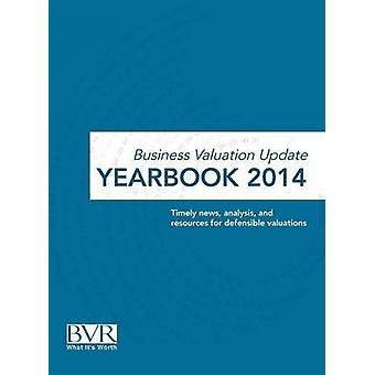 Business Valuation Update Yearbook 2014 by Bvr Staff