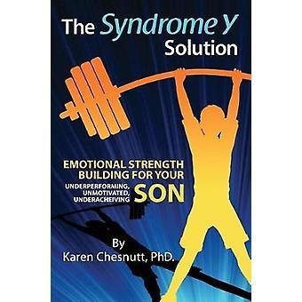 Das Syndrom Y Lösung Emotionaler Kraftaufbau für Ihren unmotivierten, unterdurchschnittlichen Sohn von Chesnutt & Karen
