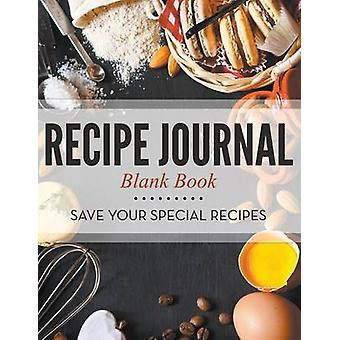 Recipe Journal Blank Book Save Your Special Recipes by Publishing LLC & Speedy