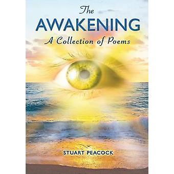 The Awakening A Selection of Poems by Peacock & Stuart