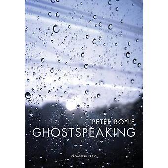 Ghostspeaking by Boyle & Peter