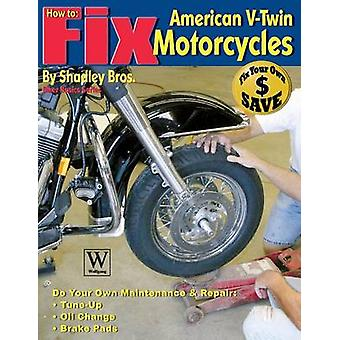 How to Fix American VTwin Motorcycles by Shadley Bros.