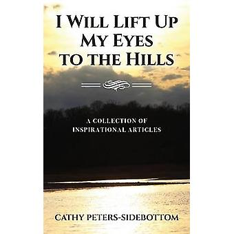 I Will Lift Up My Eyes to the Hills by PetersSidebottom & Cathy