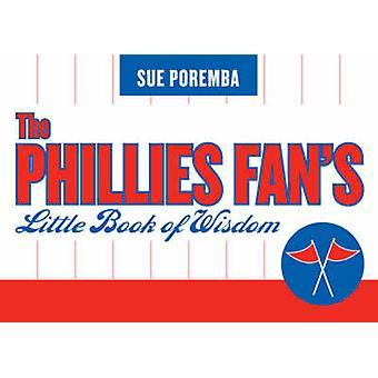 Phillies Fans Little Book of Wisdom by Poremba & Sue Marquette