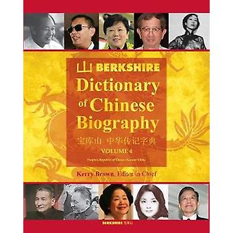 Berkshire Dictionary of Chinese Biography Volume 4 by Brown & Kerry