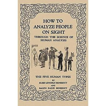 How to Analyze People on Sight by Benedict & Elsie Lincoln