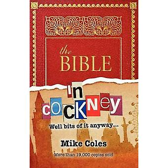 The Bible in Cockney by Coles & Mike