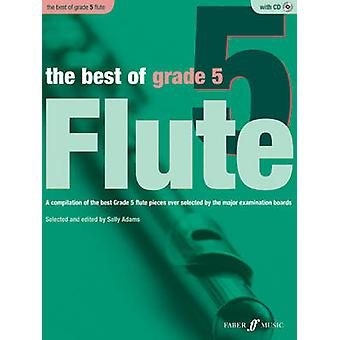The Best Of Grade 5 Flute by Edited by Sally Adams