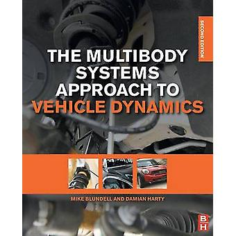 The Multibody Systems Approach to Vehicle Dynamics by Sir Michael Blu